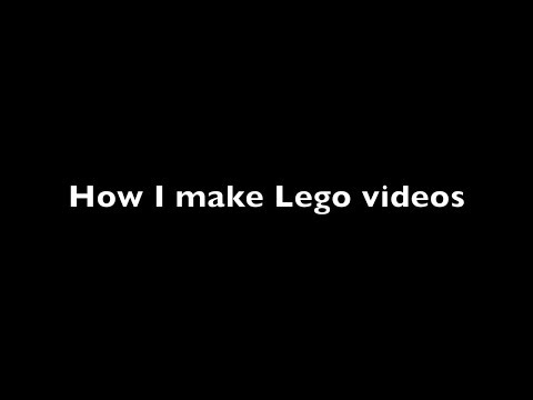 How I Make Lego Videos!