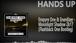 Empyre One & Enerdizer - Moonlight Shadow 2k17 (Flashback One Bootleg)Hands Up Music 4ever►FREE DOWNLOAD : http://hypeddit.com/track/yt/16h7h2►ORIGINAL HANDS-UP-MIX (2009): http://bit.ly/2t9YeTD►MOONLIGHT SHADOW 2k17: https://gaz.lnk.to/zWXzp►EMPYRE ONE: https://www.facebook.com/empyreone►DJ ENERDIZER: https://de-de.facebook.com/Enerdizer►FLASHBACK ONE: https://de-de.facebook.com/flashback.one.officialSubscribe and let's keep this best genre allways aliveOur Official Facebook page::►►► https://www.facebook.com/pages/HANDS-UP-MUSIC-DJ/143182195844829-------------------------To owners or copyright holders:If you dont wanna see your track in my channel, contact me and I will IMMEDIATELY remove the video. Thanks!-------------------------We do not own neither the music nor the remix itself! We just support both, the producer and the Remixer. WE JUST DISTRIBUTE AND HONOR THIS WORK.