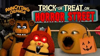 Annoying Orange - Trick or Treat on Horror Street #Shocktober