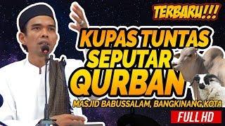 Video Ceramah Terbaru Ustadz Abdul Somad Lc, MA - Kupas Tuntas Seputar Qurban MP3, 3GP, MP4, WEBM, AVI, FLV Agustus 2018