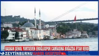 Başkan Şenol Yurtseven Eroğluspor Camiasına Boğazda İftar Verdi