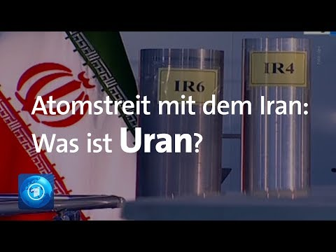 Atomstreit mit dem Iran: Was ist Uran?