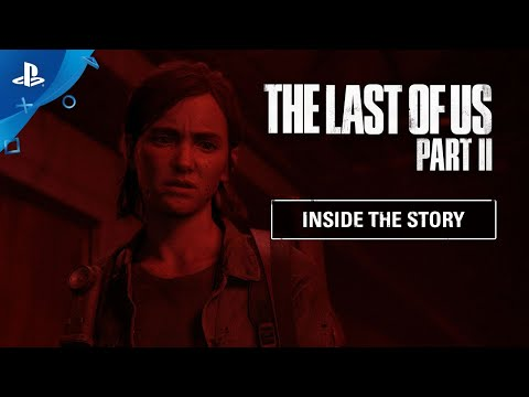 Inside The Last of Us Part II : L'histoire de The Last of Us Part II