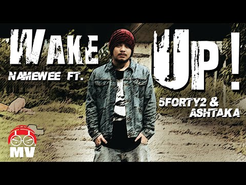 Wake up - WAKE UP! (Malaysian Rapper United) Music Produced by Fred Chong, MuraleeMS@astacfunk Composed by Namewee Lyrics by Namewee, Ashtaka, 5forty2 Arranged by Name...