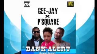 Download Lagu psquare ft Gee Jay - Bank Alert (New Music Gospel version) Mp3
