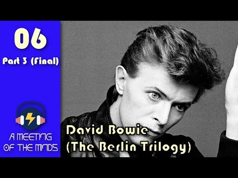 Episode 6 - David Bowie Trilogy (Part 3 & Final) - The Berlin Trilogy