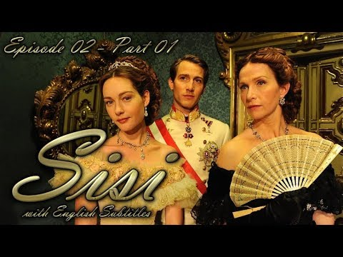 Sisi / La Principessa Sissi (2009) | Episode 02 - Part 01 | With English Subtitles