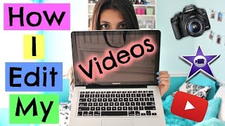 How I Edit My YouTube Videos (iMovie) + How I Make My Thumbnails