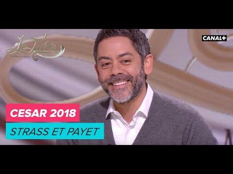 CESAR 2018 : Strass et Payet  - Le Tube du 24/02 – CANAL+