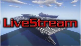 -•- LIVE STREAM -- Minecraft: Building a Super Carrier -- LIVE STREAM -•-