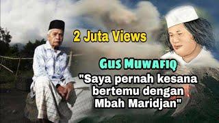 Video Pertemuan Gus Muwafiq Dan Mbah Maridjan di Gunung Merapi MP3, 3GP, MP4, WEBM, AVI, FLV Juni 2019