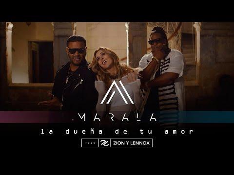 Marala Ft. Zion & Lennox – La Dueña De Tu Amor