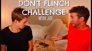 DON'T FLINCH CHALLENGE WITH JOE