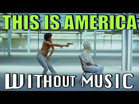 Video CHILDISH GAMBINO - This Is America (#WITHOUTMUSIC Parody) download in MP3, 3GP, MP4, WEBM, AVI, FLV January 2017