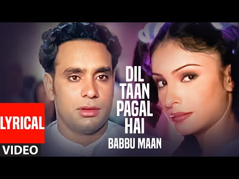 Dil Ta Pagal Hai Babbu Maan (Full Video Lyrical So
