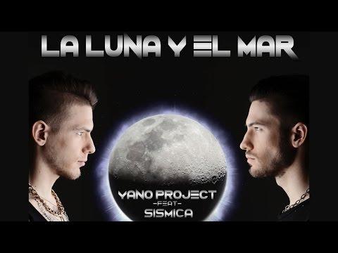 Yano Project & Sismica - La Luna Y El Mar (Spanita Version Official Lyrics Video) видео