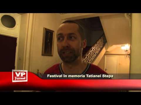 Festival în memoria Tatianei Stepa, la Sinaia