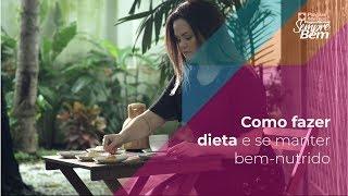 Como fazer dieta e se manter bem-nutrido