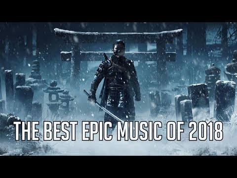 The BEST Epic Music Mix of 2018