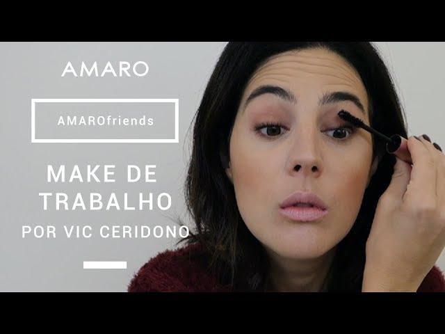 #AMAROfriends | Make de Trabalho por Vic Ceridono - Amaro