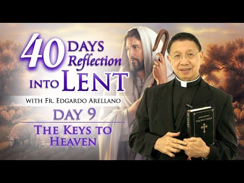 40 Days Reflection into Lent  Day 9  THE KEYS TO HEAVEN