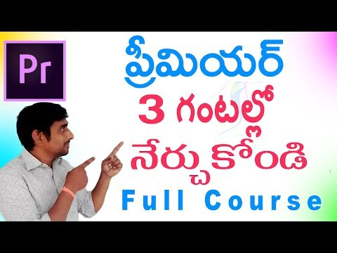 Adobe Premiere Pro CC In Telugu - Complete Tutorial In 3 Hours