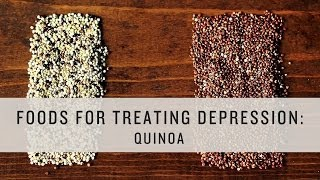 Superfoods - Foods for Treating Depression: Quinoa