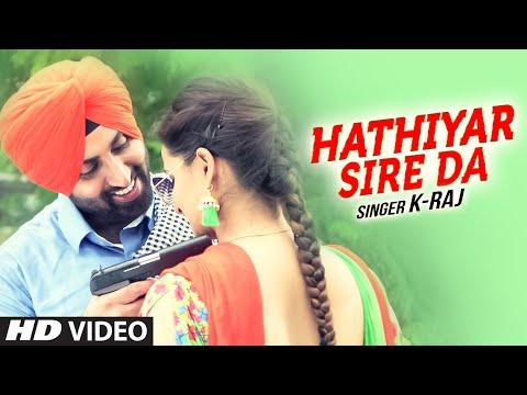 K-Raj : Hathiyar Sire Da Full Song (Video) | Rupin