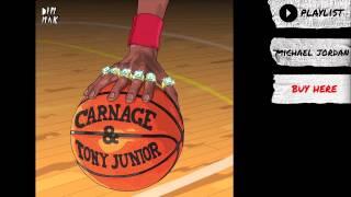 Thumbnail for Carnage & Tony Junior — Michael Jordan