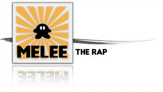 Melee: The Rap
