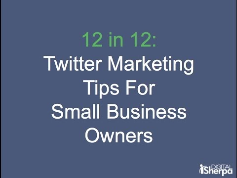 Watch '12 Twitter Marketing Tips for Small Business Owners & Marketers'