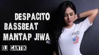 dj despacito Super bass terbaru 2017