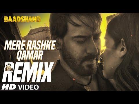 Remix Mere Rashke Qamar | DJ Chetas | Baadshaho |