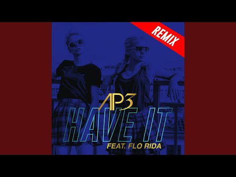 Have It (feat. Flo Rida) (Axel Hall Remix)