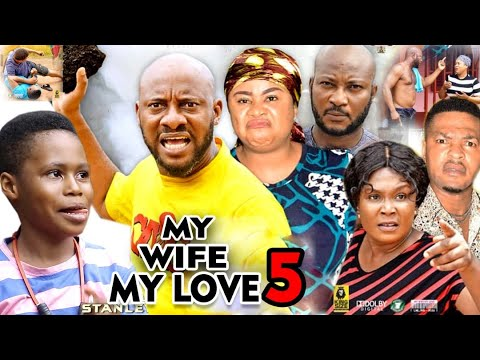 MY WIFE MY LOVE SEASON 5 - Yul Edochie 2020 Latest Nigerian Nollywood Movie Full HD