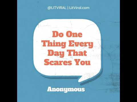 Quote of the day - Video Quote: Do One Thing Every Day That Scares You!
