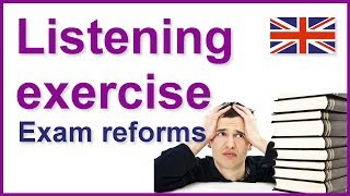Exam reforms, English listening exercises