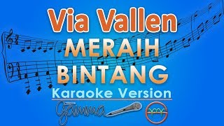 Video Via Vallen - Meraih Bintang (Karaoke Lirik Tanpa Vokal) by GMusic MP3, 3GP, MP4, WEBM, AVI, FLV Desember 2018