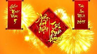 Giới Thiệu Gala Nhạc Việt Số 5 [Xuân Đất Việt, Tết Quê Hương] (Official)