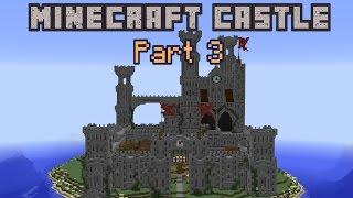 Building a Minecraft Castle - Part 3 FINALE