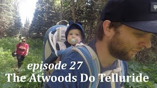 S1 E27: The Atwoods Do Telluride