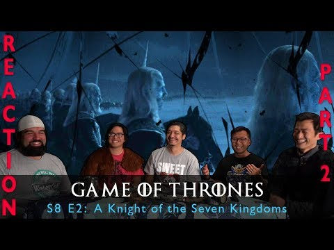 Game of Thrones Season 8 Episode 2 A Knight of the Seven Kingdoms - Reaction Part 2