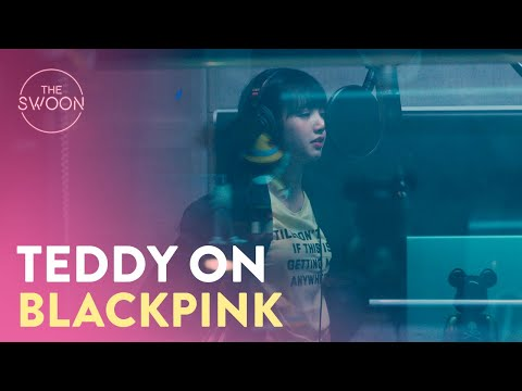 BLACKPINK producer Teddy's take on each of the members | BLACKPINK: Light Up The Sky [ENG SUB]