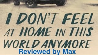 Nonton I Don T Feel At Home In This World Anymore 2017 Movie Review Film Subtitle Indonesia Streaming Movie Download