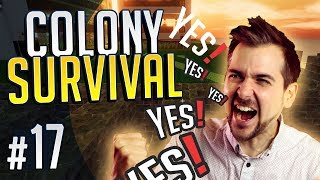 YES! | Colony Survival #17