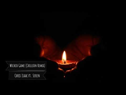 Chris Isaac ft. Seren - Wicked Game (Chillion Remix)