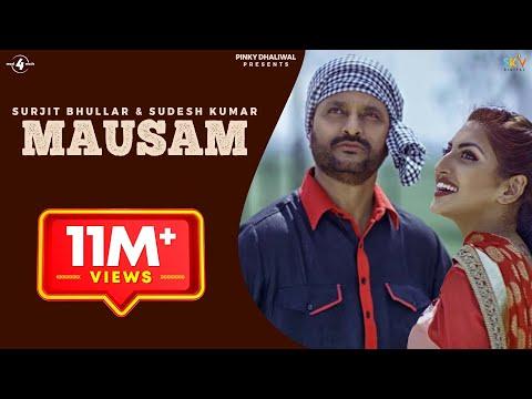Video New Punjabi Songs 2015   MAUSAM   SURJIT BHULLAR feat. SUDESH KUMARI   Punjabi Romantic Songs 2015 download in MP3, 3GP, MP4, WEBM, AVI, FLV January 2017