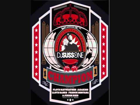 Download DJ Suss One - Champion (feat. Jadakiss, French Montana, Lloyd Banks, Junior Reid & Floyd Mayweather) MP3