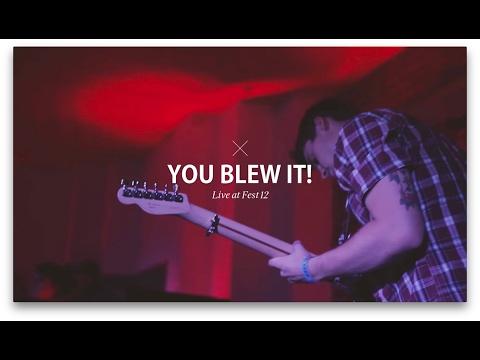 You Blew It! - Fest 12 (видео)