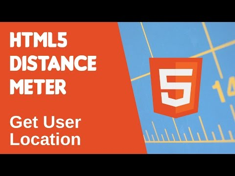 HTML5 Programming Tutorial | Learn HTML5 Distance Meter - Get User Location